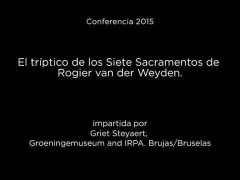 Conferencia: El tríptico de los Siete Sacramentos de Rogier van der Weyden