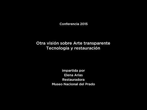 Conferencia: Otra visión sobre Arte transparente. Tecnología y restauración