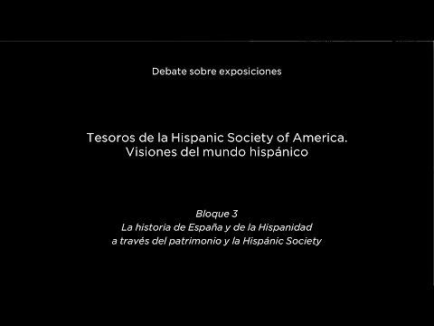 Debate sobre exposiciones. Tesoros de la Hispanic Society. Historia de España