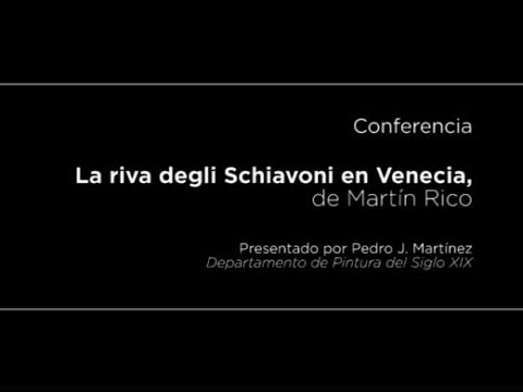 Conferencia: La riva degli Schiavoni en Venecia, de Martín Rico