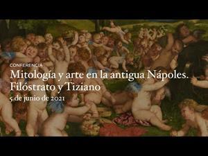Mitología y arte en la antigua Nápoles. Filóstrato y Tiziano