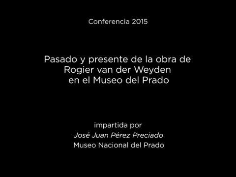 Conferencia: Pasado y presente de la obra de Rogier van der Weyden en el Museo Nacional del Prado.