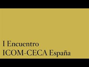 I Encuentro ICOM-CECA España / IV Seminario Internacional Educación y Museos. 3/8