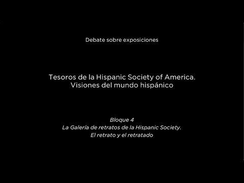 Debate sobre exposiciones. Tesoros de la Hispanic Society of America. El retrato