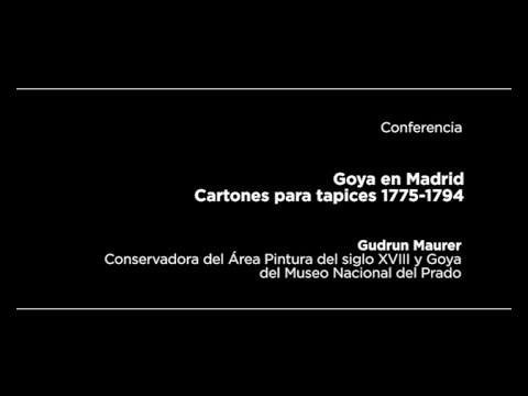 Conferencia: Goya en Madrid. Cartones para tapices 1775-1794