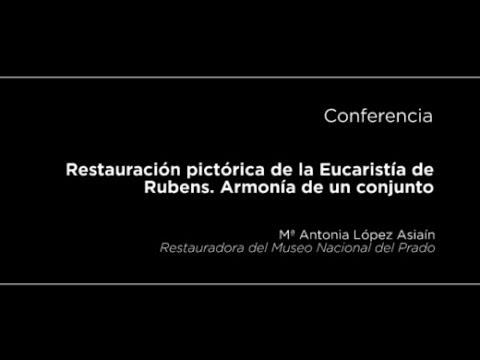 Conferencia: Restauración pictórica de la Eucaristía de Rubens. Armonía de un conjunto