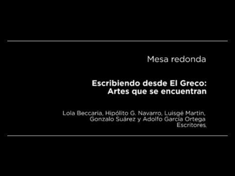 Mesa redonda: Escribiendo desde El Greco: Artes que se encuentran