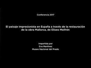 Conferencia: El paisaje impresionista en España. Restauración de la obra Mallorca, de Eliseo Meifrén
