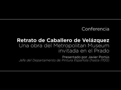 Conferencia: Retrato de Caballero de Velázquez. Una obra del Metropolitan Museum invitada en el Prado