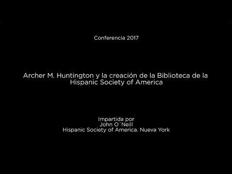 Archer M. Huntington y la creación de la Biblioteca de la Hispanic Society of America (LSE)