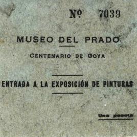 Billete de entrada a la exposición de pinturas con motivo del Centenario de Goya