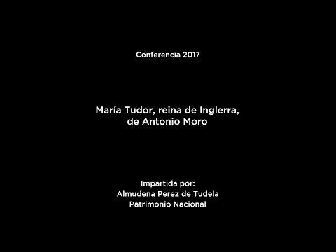 Conferencia: María Tudor, reina de Inglaterra, de Antonio Moro