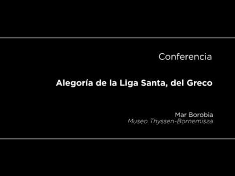 Conferencia: Alegoría de la Liga Santa, del Greco