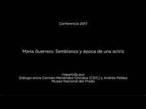 Conferencia: María Guerrero. Semblanza y época de una actriz
