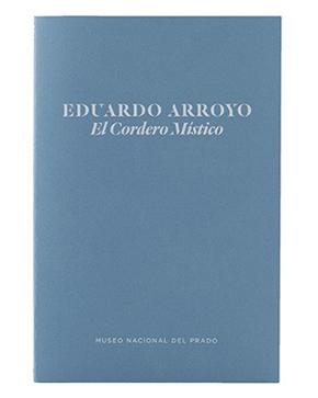 Eduardo Arroyo. El Cordero Místico