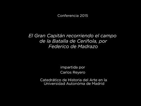 Conferencia: El Gran Capitán recorriendo el campo de la Batalla de Ceriñola, por Federico de Madrazo