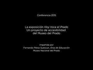 Conferencia: La exposición Hoy toca el Prado. Un proyecto de accesibilidad del Museo del Prado