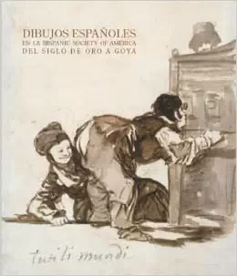 Spanish Drawings in the Hispanic Society of America