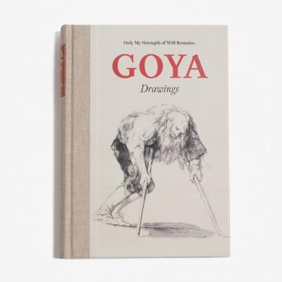 Goya. Drawings. Only my Strength of Will Remains (inglés)