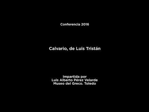 Conferencia: Calvario, de Luis Tristán