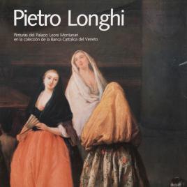 Pietro Longhi [Material gráfico] : las pinturas del Palacio Leoni Montanari en la colección de la Banca Cattolica del Veneto.