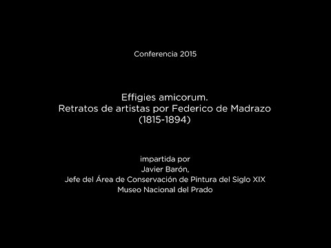 Conferencia: Effigies amicorum. Retratos de artistas por Federico de Madrazo (1815-1894)