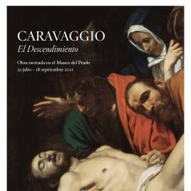 Caravaggio [Material gráfico] : el descendimiento : obra invitada en el Museo del Prado.