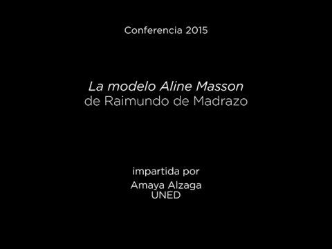 Conferencia: La modelo Aline Masson de Raimundo de Madrazo