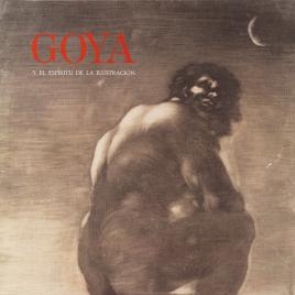 Goya y el espíritu de la Ilustración [Material gráfico].