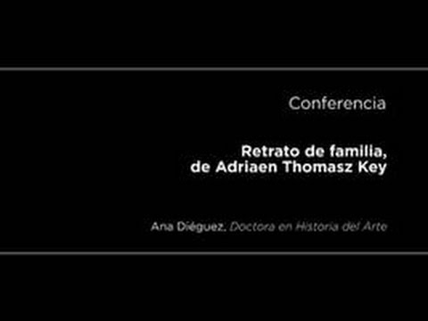 Conferencia: Retrato de familia, de Adriaen Thomasz Key