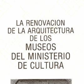 La renovación de la arquitectura de los museos del Ministerio de Cultura / Dirección de los Museos Estatales.
