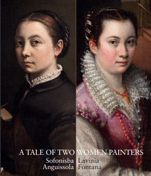 A Tale of Two Women Painters: Sofonisba Anguissola and Lavinia Fontana
