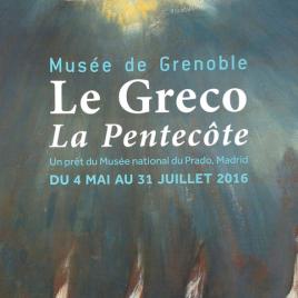 Le Greco [Material gráfico] : La Pentecôte : Musée de Grenoble, un prêt du Musée national du Prado, Madrid, du 4 mai au 31 juillet 2016.