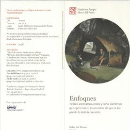 Enfoques : temas, escenarios, cosas y otros elementos que aparecen en los cuadros sin que se les preste la debida atención : salas del Museo : 2012 / Amigos del Museo del Prado.