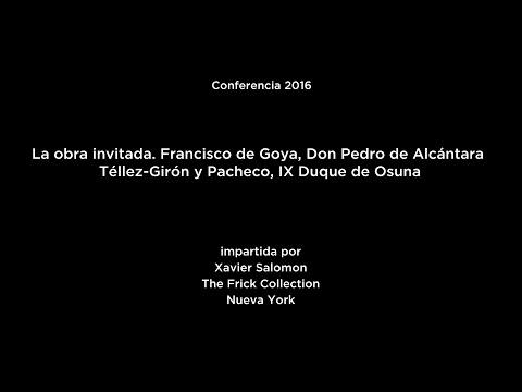 Conferencia: Goya, Don Pedro de Alcántara Téllez-Girón y Pacheco, IX Duque de Osuna (V.O.)