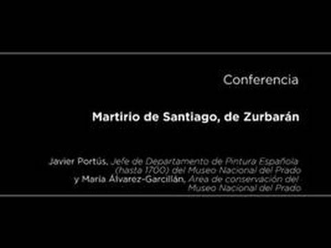 Conferencia: Martirio de Santiago, de Zurbarán