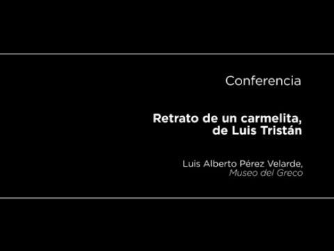 Conferencia: Retrato de un carmelita, de Luis Tristán