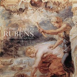 Pedro Pablo Rubens [Material gráfico] : la historia de Aquiles.