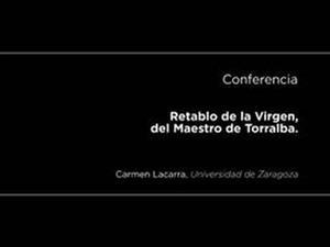 Conferencia: Retablo de la Virgen, del Maestro de Torralba