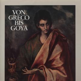 Von Greco bis Goya [Material gráfico] : vier jahrhunderte spanische malerei.