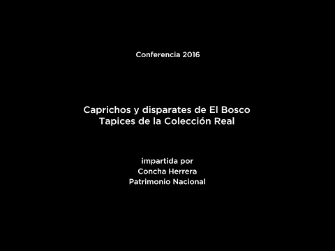 Conferencia: Caprichos y disparates de El Bosco. Tapices de la colección Real
