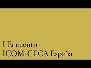 I Encuentro ICOM-CECA España / IV Seminario Internacional Educación y Museos. 8/8