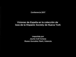 Conferencia: Visiones de España en la colección de loza de la Hispanic Society de Nueva York