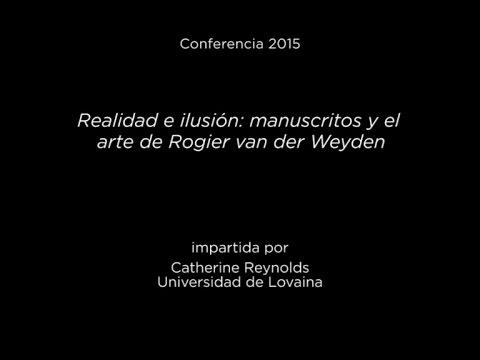 Conferencia: Realidad e ilusión: manuscritos y el arte de Rogier van der Weyden - V.O.