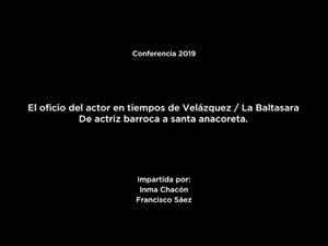 El oficio de actor en tiempos de Velázquez y La Baltasara. De actriz barroca a santa anacoreta
