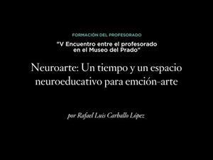 Neuroarte: Un tiempo y un espacio neuroeducativo para emoción-arte