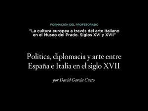 Política, diplomacia y arte entre España e Italia en el siglo XVII