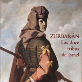 Zurbarán [Material gráfico] : las doce tribus de Israel.