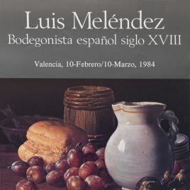 Luis Meléndez [Material gráfico] : bodegonista español siglo XVIII.