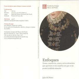 Enfoques : temas, escenarios, cosas y otros elementos que aparecen en los cuadros sin que se les preste la debida atención : salas del Museo : primavera 2011 / Amigos del Museo del Prado.